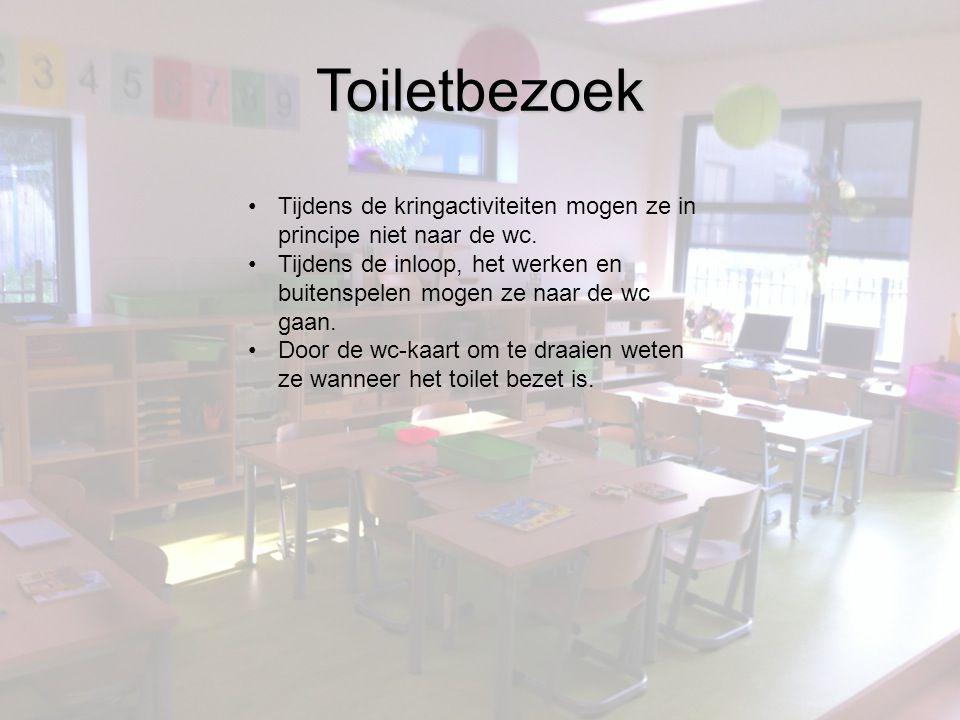 Toiletbezoek Tijdens de kringactiviteiten mogen ze in principe niet naar de wc.
