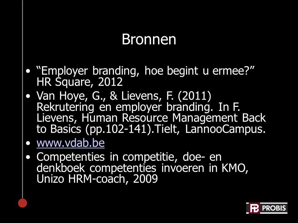 Bronnen Employer branding, hoe begint u ermee HR Square, 2012