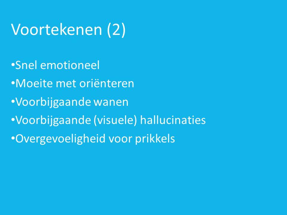 Voortekenen (2) Snel emotioneel Moeite met oriënteren
