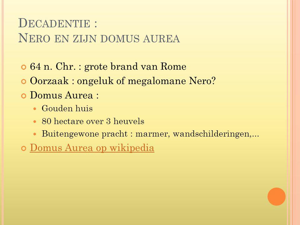 Decadentie : Nero en zijn domus aurea
