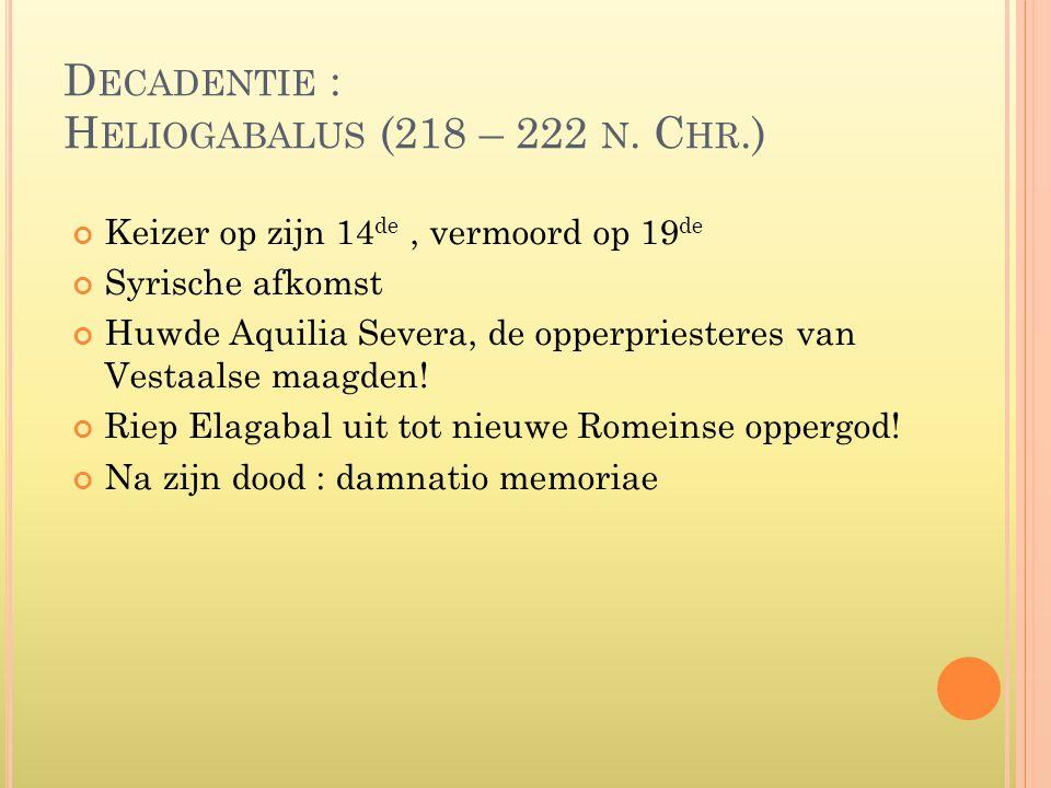 Decadentie : Heliogabalus (218 – 222 n. Chr.)