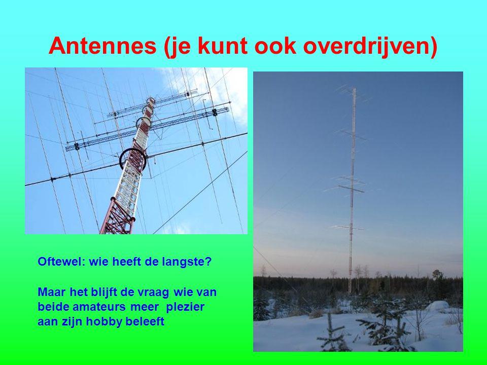 Antennes (je kunt ook overdrijven)