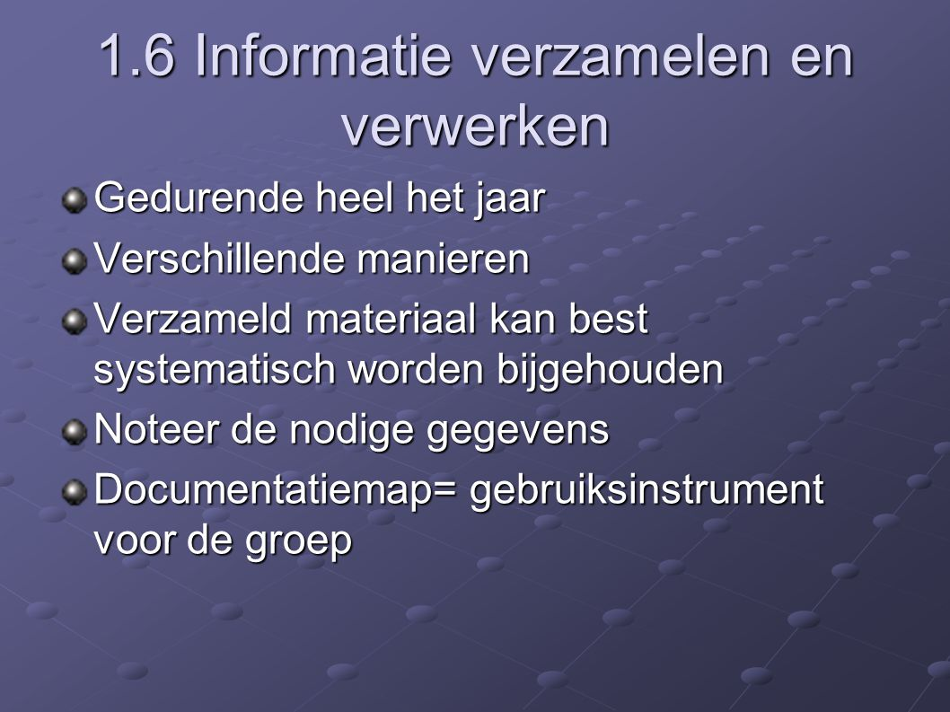 1.6 Informatie verzamelen en verwerken