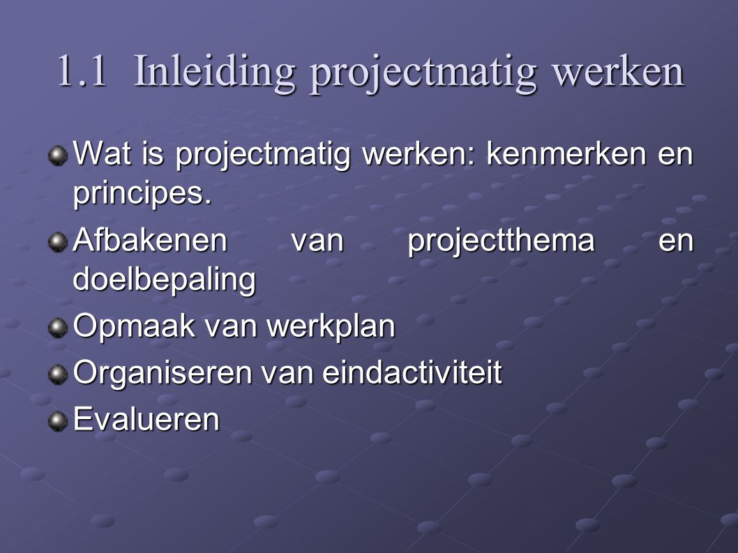 1.1 Inleiding projectmatig werken