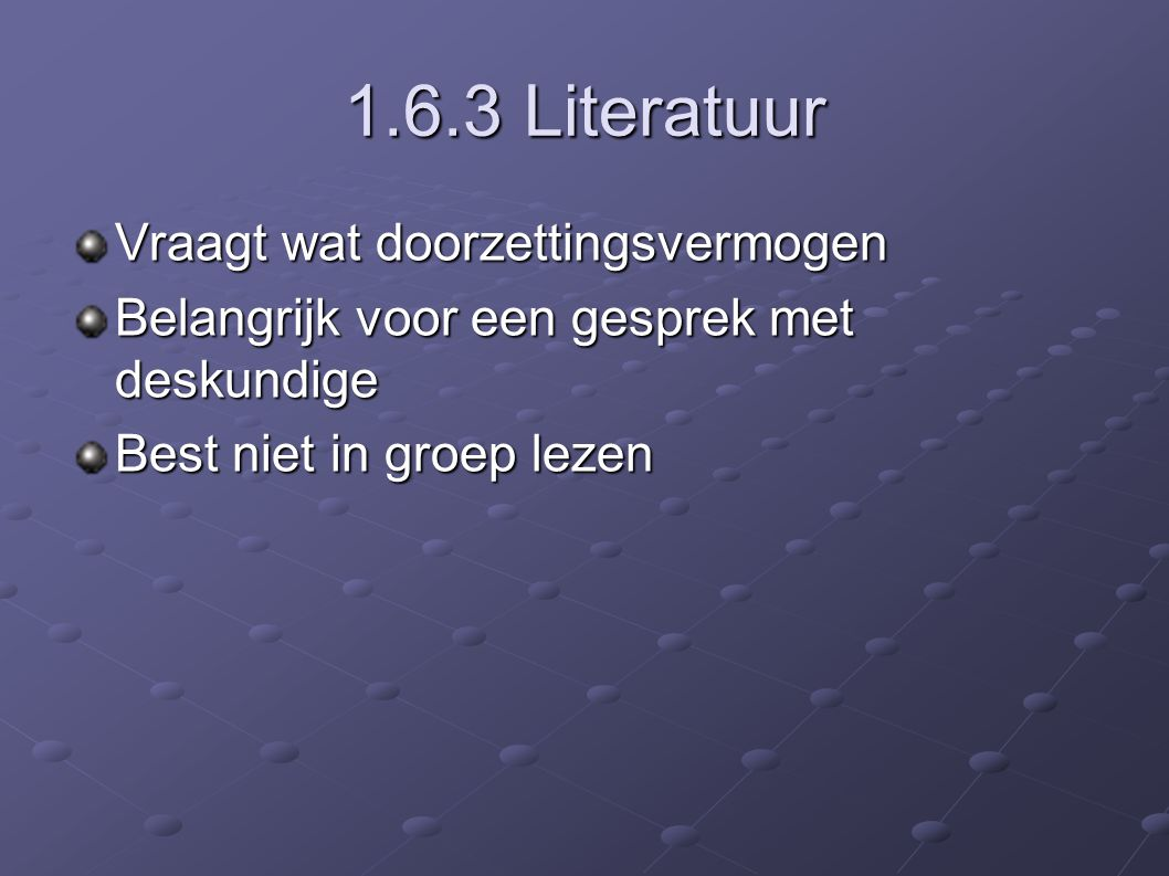1.6.3 Literatuur Vraagt wat doorzettingsvermogen