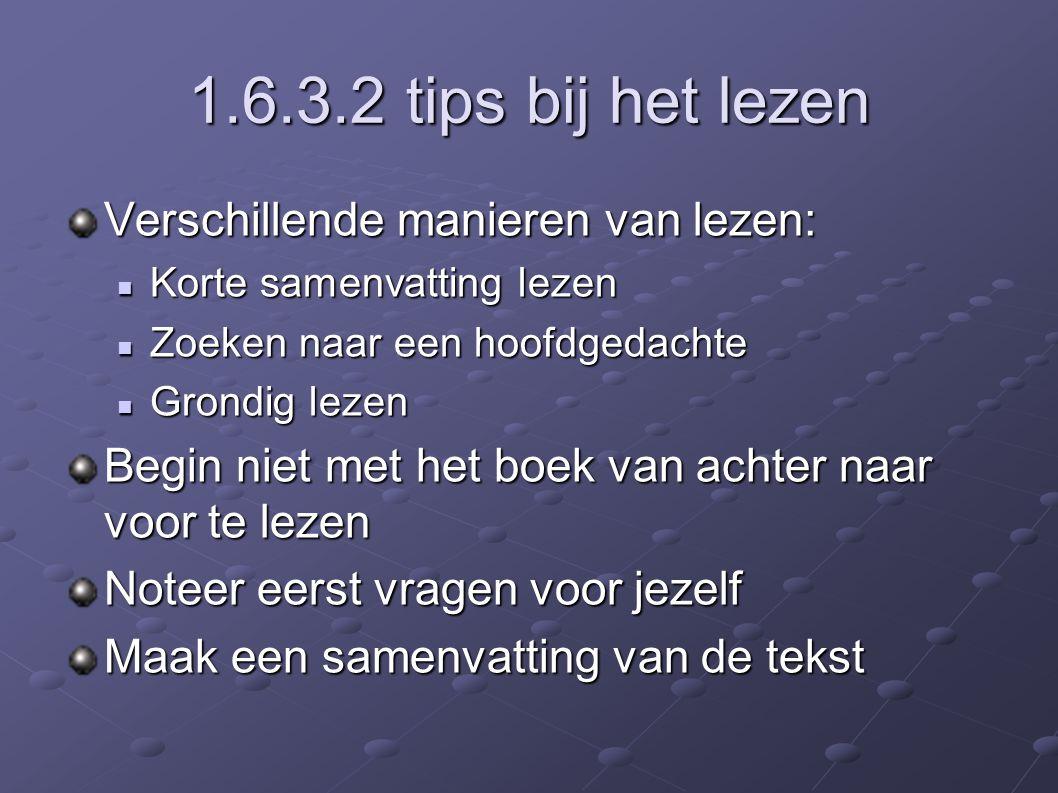 1.6.3.2 tips bij het lezen Verschillende manieren van lezen:
