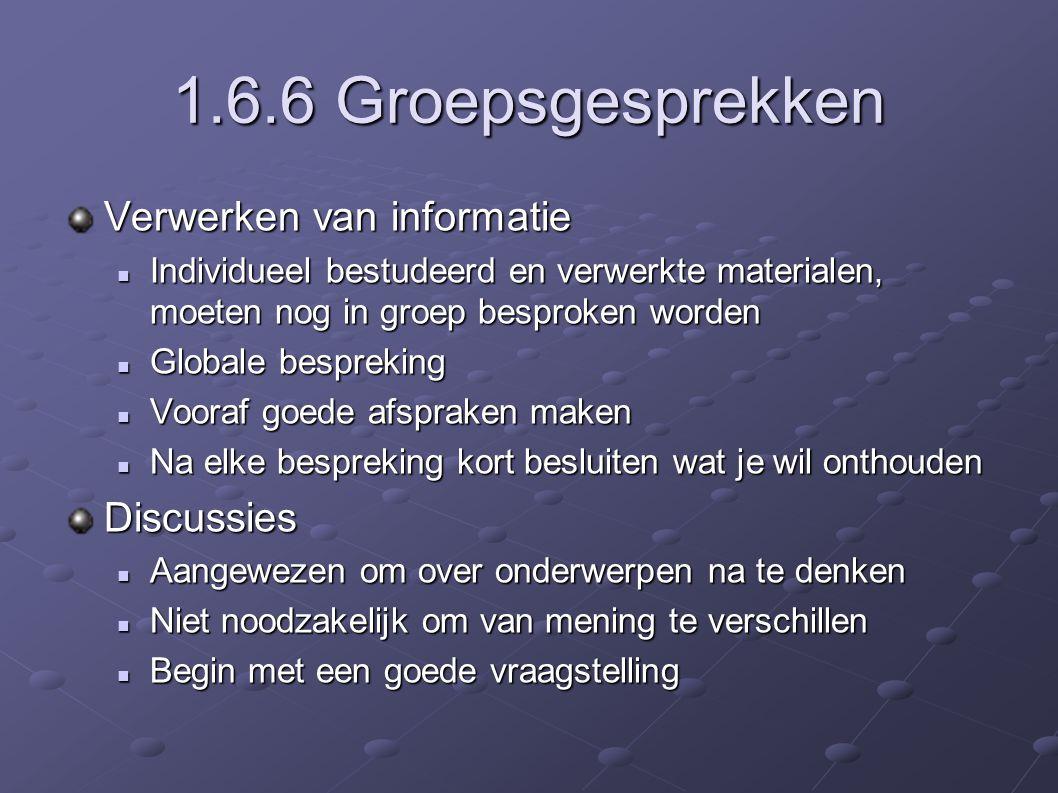 1.6.6 Groepsgesprekken Verwerken van informatie Discussies