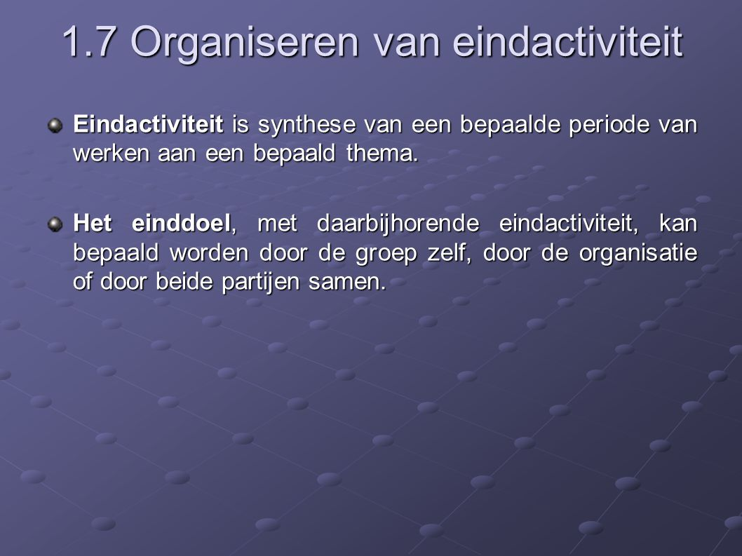 1.7 Organiseren van eindactiviteit