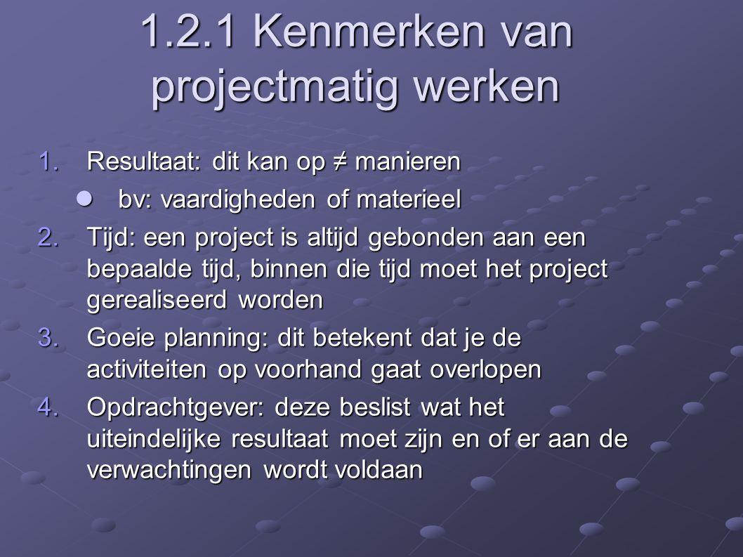 1.2.1 Kenmerken van projectmatig werken