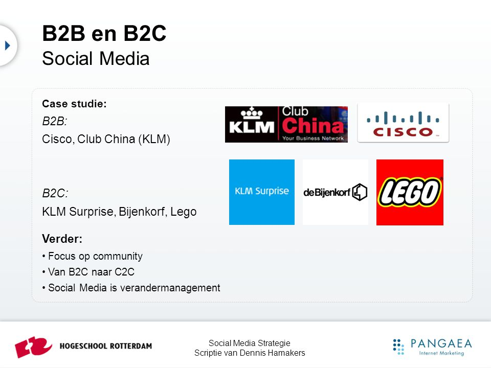 B2B en B2C Social Media B2B: Cisco, Club China (KLM) B2C: