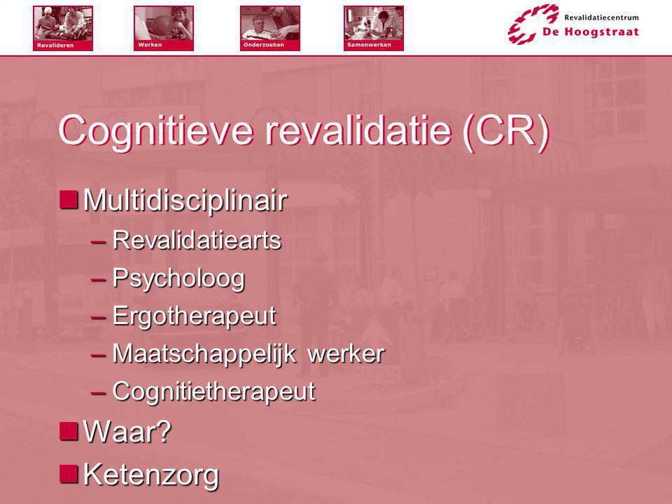 Cognitieve revalidatie (CR)