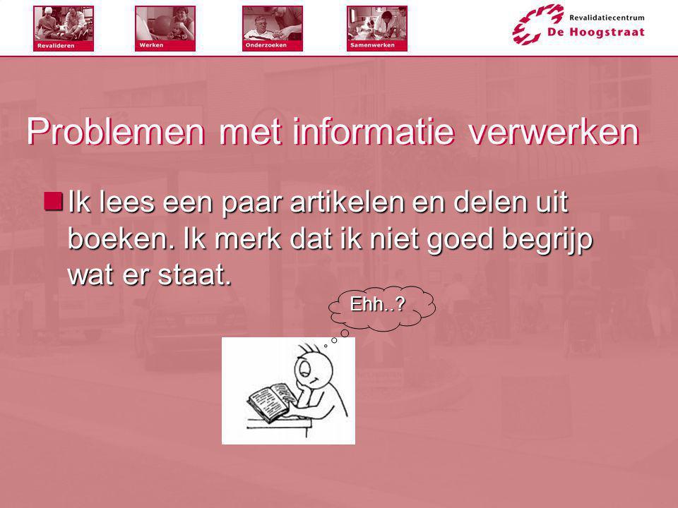 Problemen met informatie verwerken