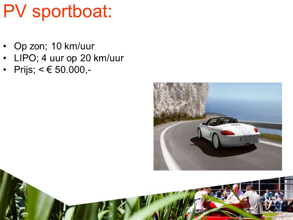 PV sportboat: Op zon; 10 km/uur LIPO; 4 uur op 20 km/uur