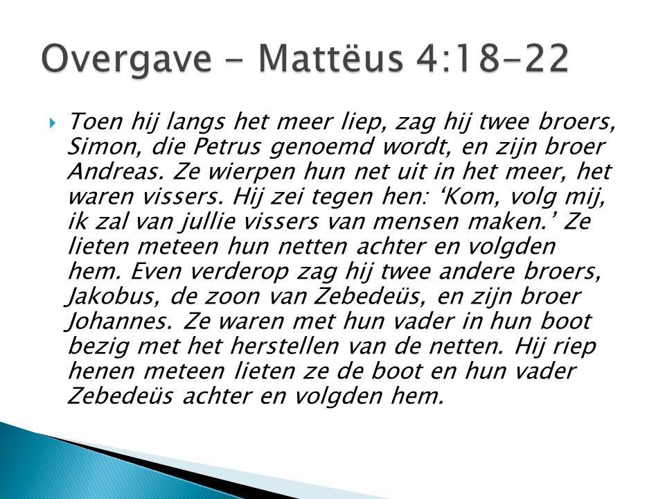 Overgave - Mattëus 4:18-22