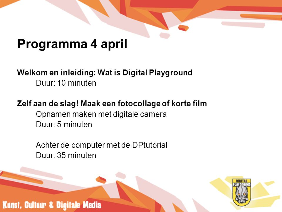 Programma 4 april Welkom en inleiding: Wat is Digital Playground