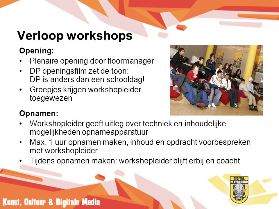 Verloop workshops Opening: Plenaire opening door floormanager
