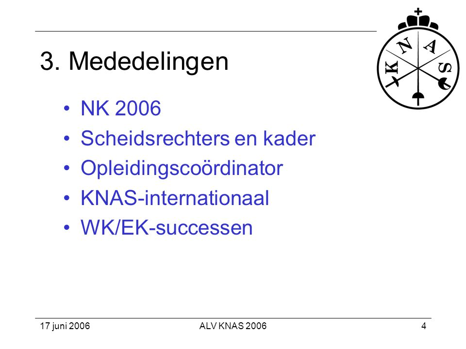 3. Mededelingen NK 2006 Scheidsrechters en kader Opleidingscoördinator