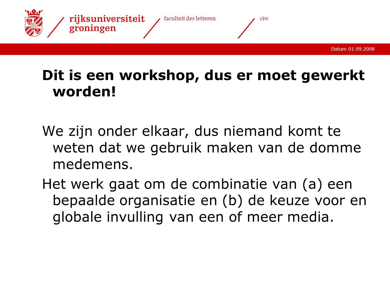 Dit is een workshop, dus er moet gewerkt worden!