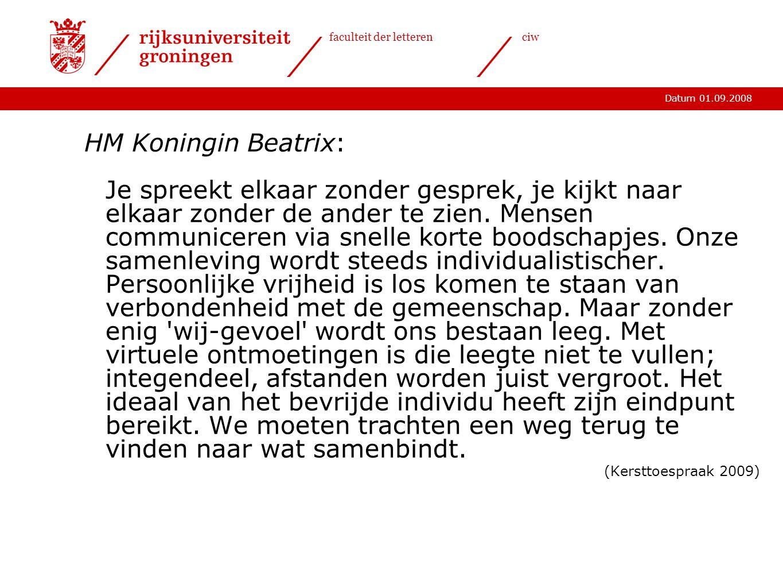 HM Koningin Beatrix: Je spreekt elkaar zonder gesprek, je kijkt naar elkaar zonder de ander te zien. Mensen communiceren via snelle korte boodschapjes. Onze samenleving wordt steeds individualistischer. Persoonlijke vrijheid is los komen te staan van verbondenheid met de gemeenschap. Maar zonder enig wij-gevoel wordt ons bestaan leeg. Met virtuele ontmoetingen is die leegte niet te vullen; integendeel, afstanden worden juist vergroot. Het ideaal van het bevrijde individu heeft zijn eindpunt bereikt. We moeten trachten een weg terug te vinden naar wat samenbindt.