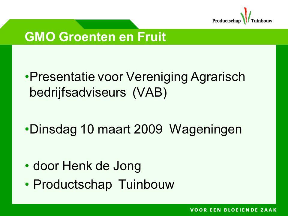 GMO Groenten en Fruit Presentatie voor Vereniging Agrarisch bedrijfsadviseurs (VAB) Dinsdag 10 maart 2009 Wageningen.