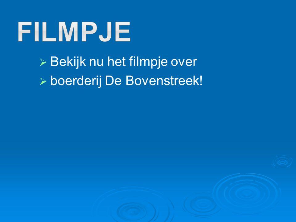 FILMPJE Bekijk nu het filmpje over boerderij De Bovenstreek!