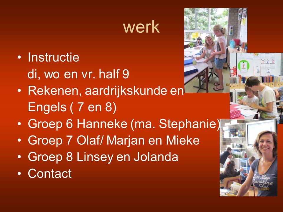 werk Instructie di, wo en vr. half 9 Rekenen, aardrijkskunde en