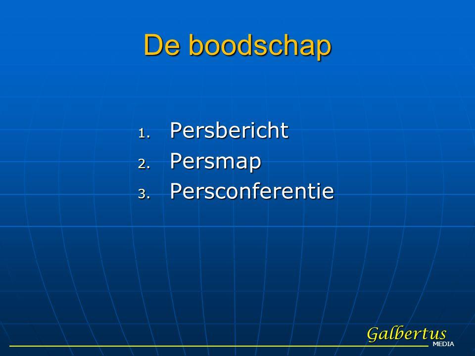 De boodschap Persbericht Persmap Persconferentie Galbertus MEDIA
