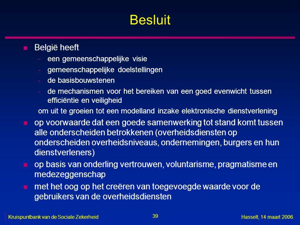 Besluit België heeft. een gemeenschappelijke visie. gemeenschappelijke doelstellingen. de basisbouwstenen.