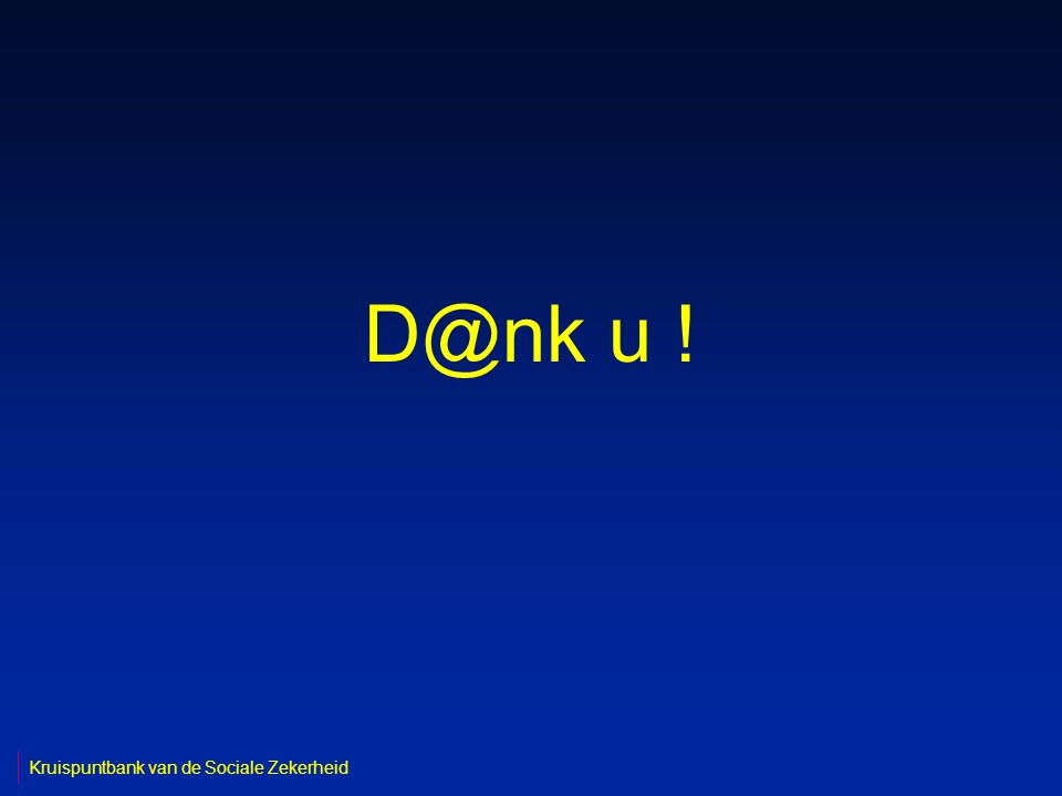 D@nk u ! Kruispuntbank van de Sociale Zekerheid
