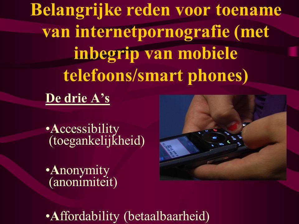 Belangrijke reden voor toename van internetpornografie (met inbegrip van mobiele telefoons/smart phones)