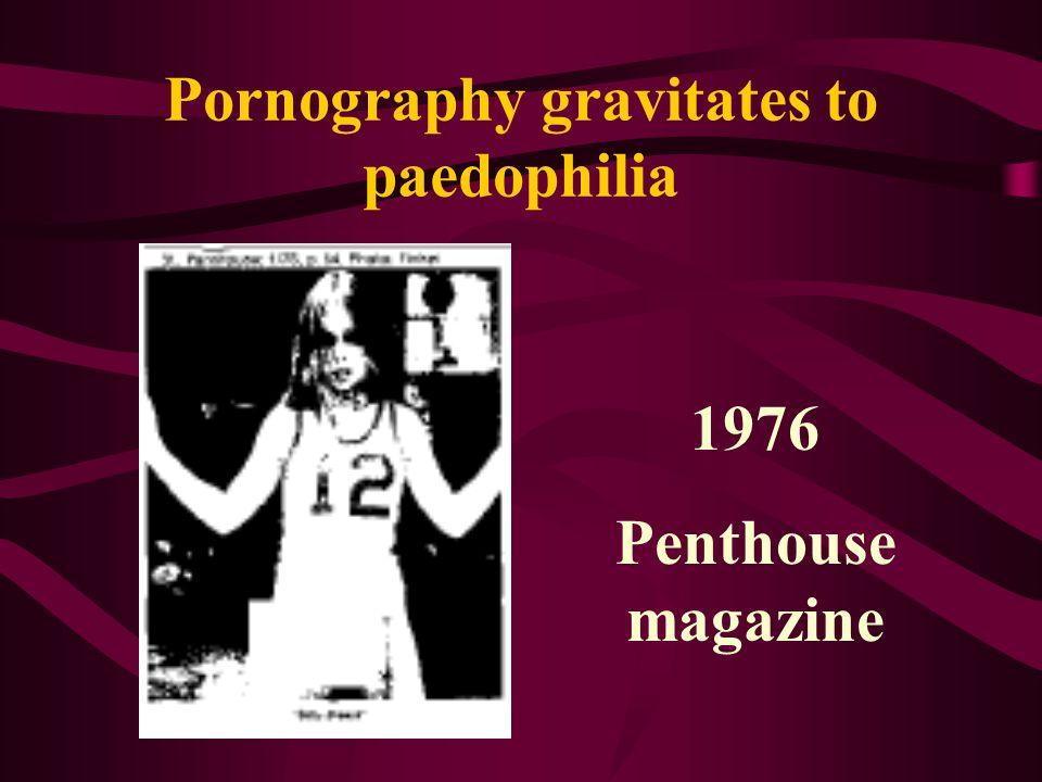 Pornography gravitates to paedophilia