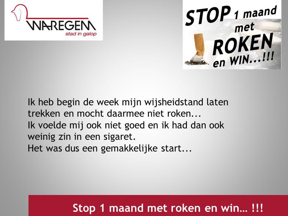 Stop 1 maand met roken en win… !!!
