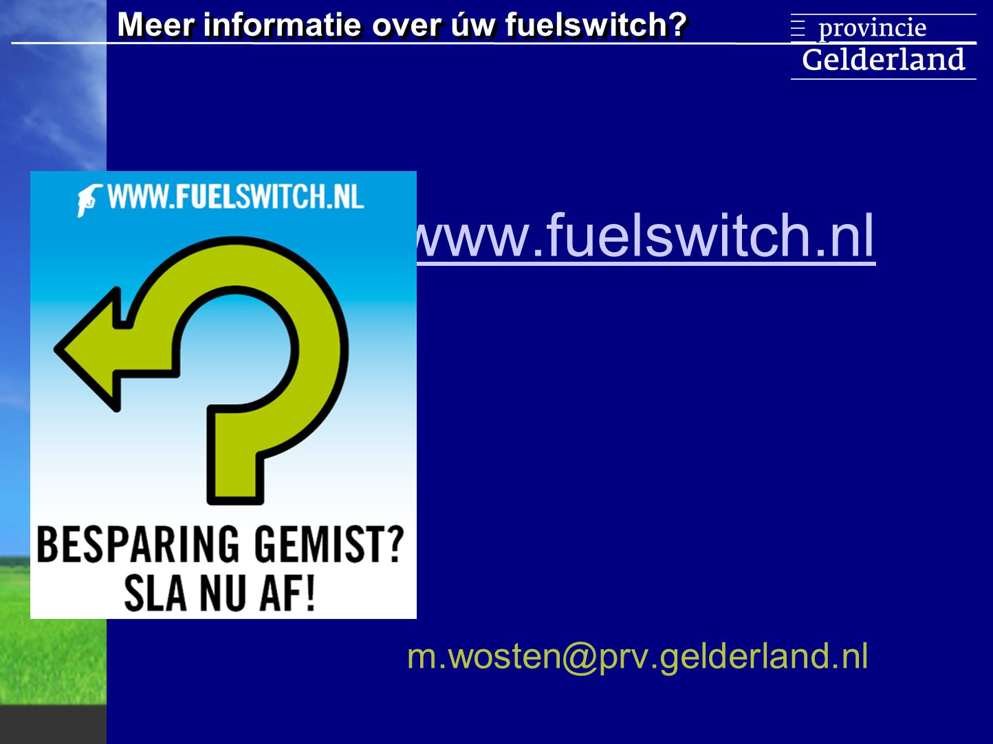 www.fuelswitch.nl m.wosten@prv.gelderland.nl