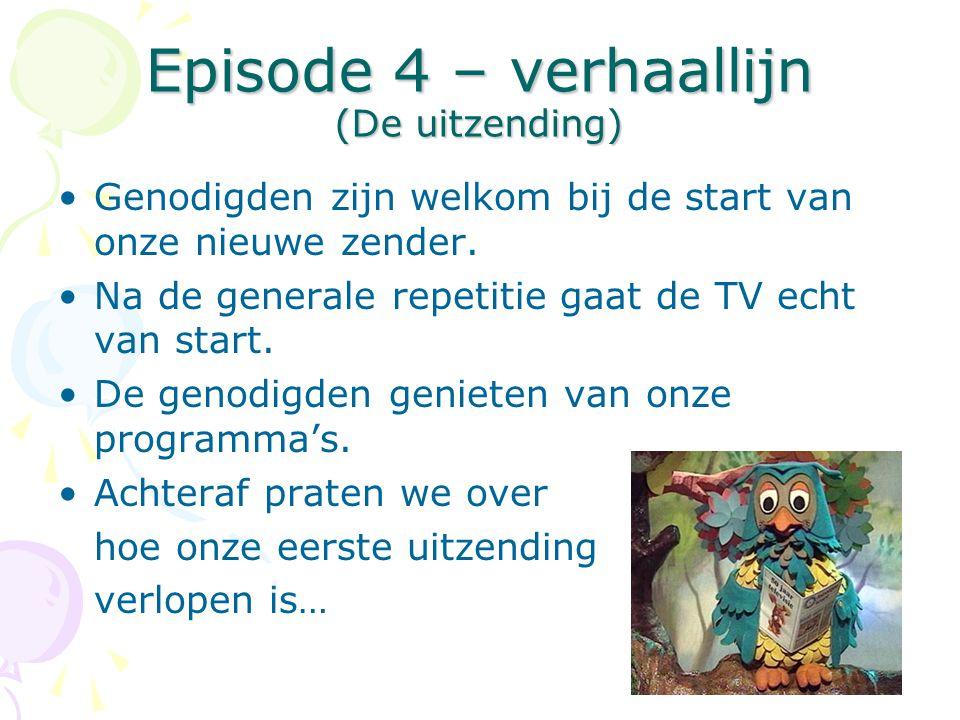 Episode 4 – verhaallijn (De uitzending)