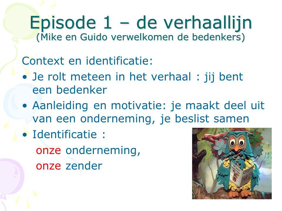 Episode 1 – de verhaallijn (Mike en Guido verwelkomen de bedenkers)