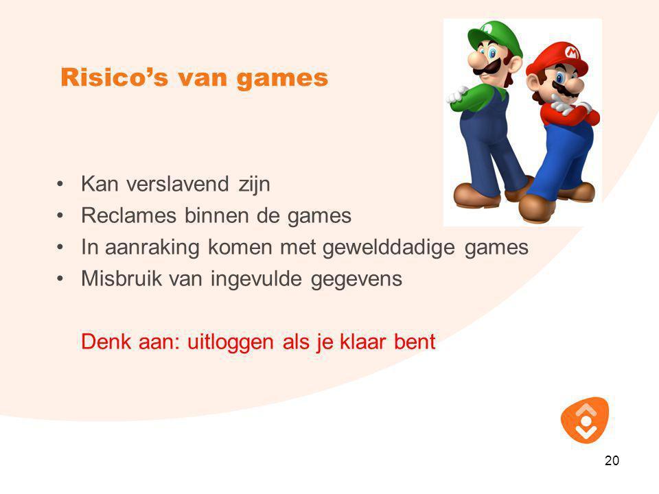 Risico's van games Kan verslavend zijn Reclames binnen de games