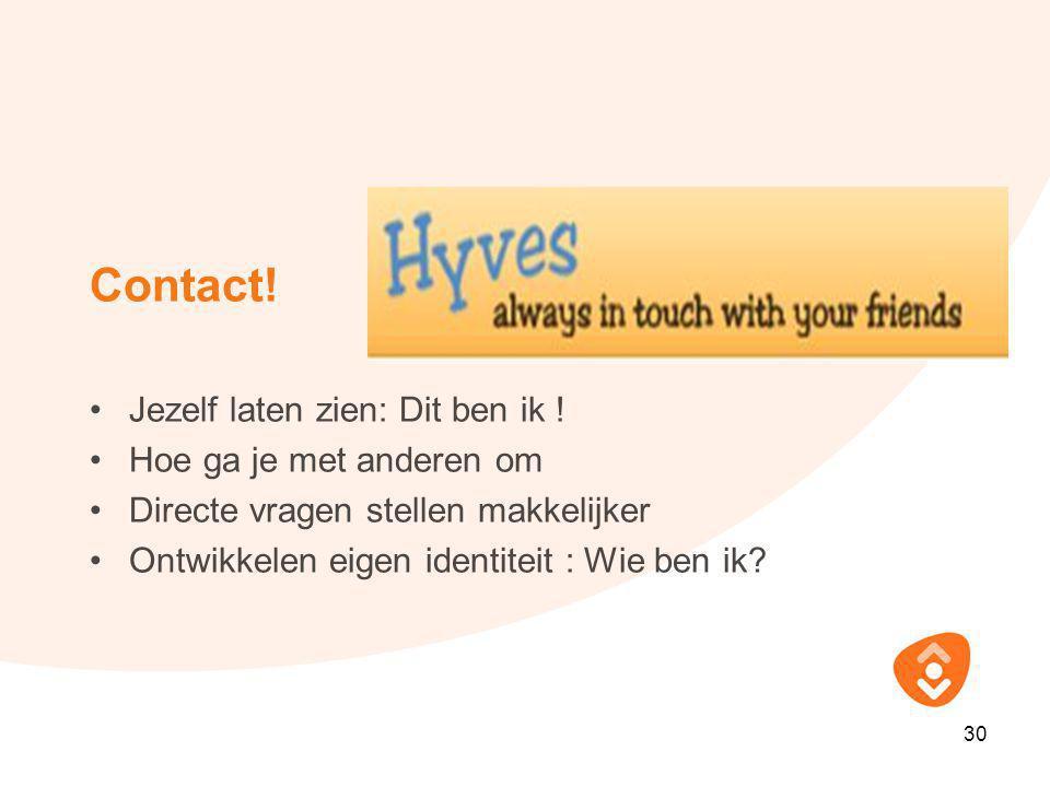 Contact! Jezelf laten zien: Dit ben ik ! Hoe ga je met anderen om