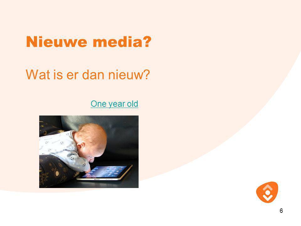 Nieuwe media Wat is er dan nieuw One year old 6
