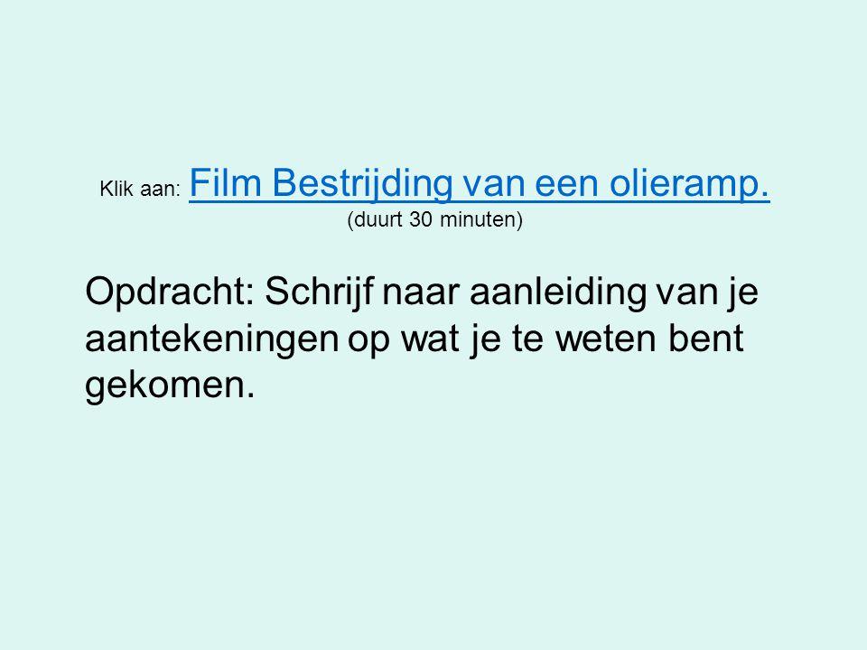 Klik aan: Film Bestrijding van een olieramp. (duurt 30 minuten)