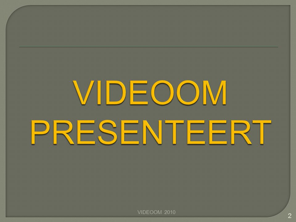 VIDEOOM PRESENTEERT VIDEOOM 2010