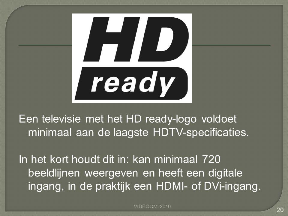 Een televisie met het HD ready-logo voldoet minimaal aan de laagste HDTV-specificaties. In het kort houdt dit in: kan minimaal 720 beeldlijnen weergeven en heeft een digitale ingang, in de praktijk een HDMI- of DVi-ingang.