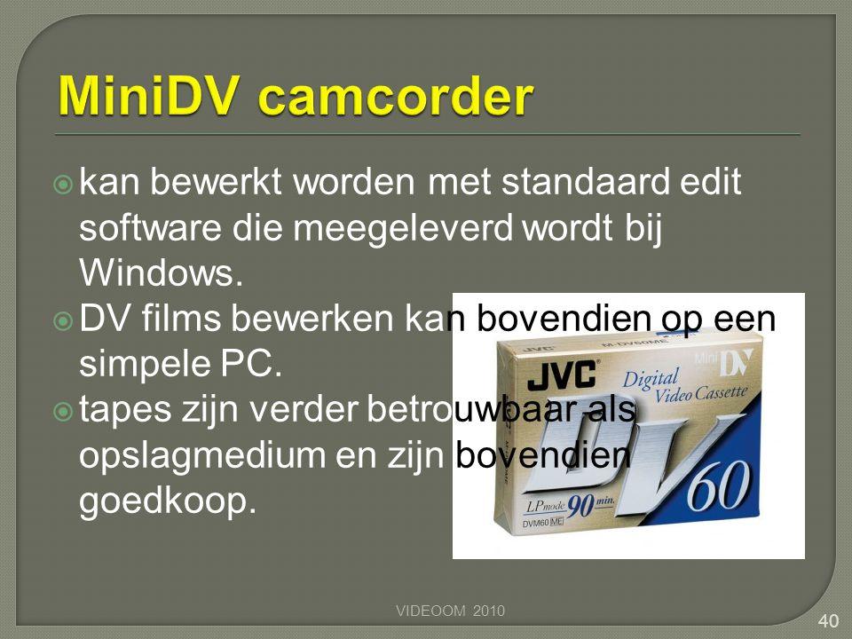 MiniDV camcorder kan bewerkt worden met standaard edit software die meegeleverd wordt bij Windows.