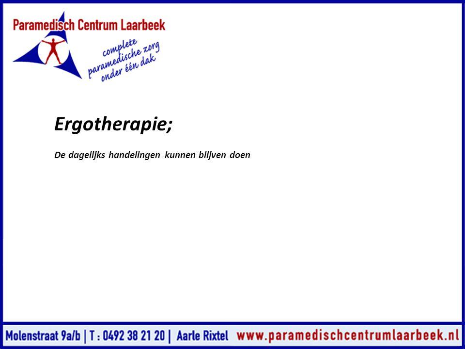Ergotherapie; De dagelijks handelingen kunnen blijven doen