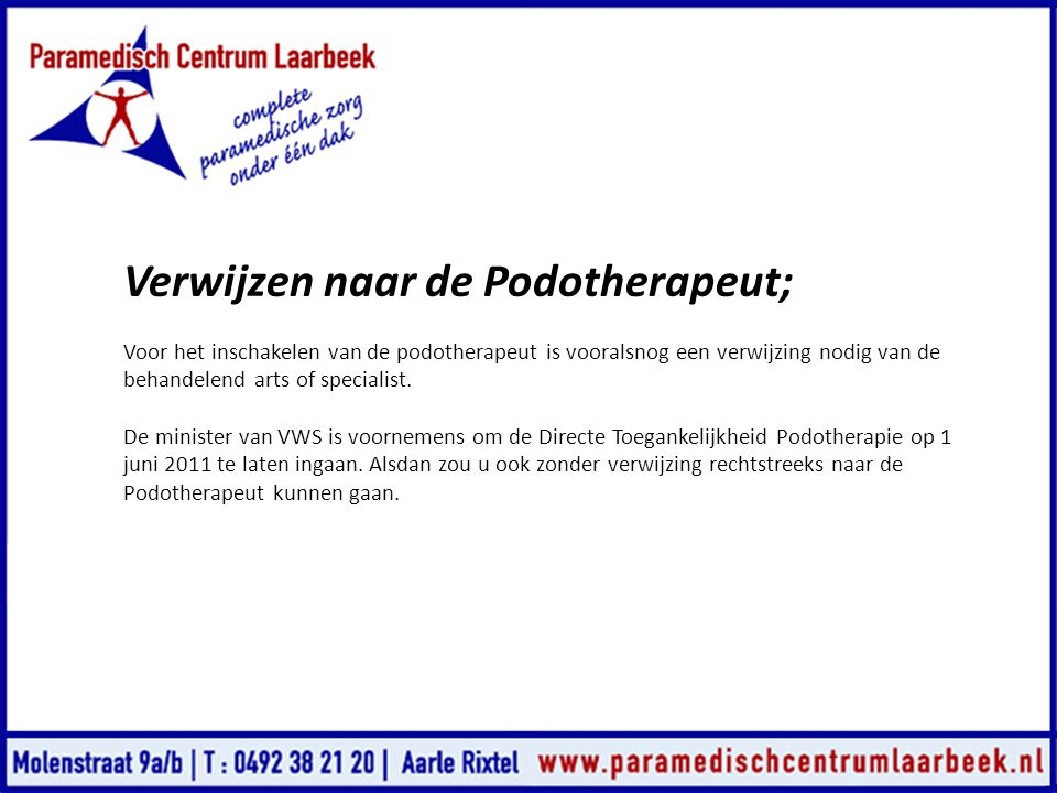 Verwijzen naar de Podotherapeut;