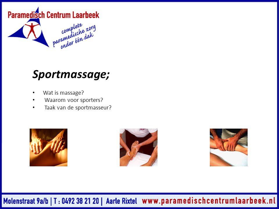 Sportmassage; Wat is massage Waarom voor sporters