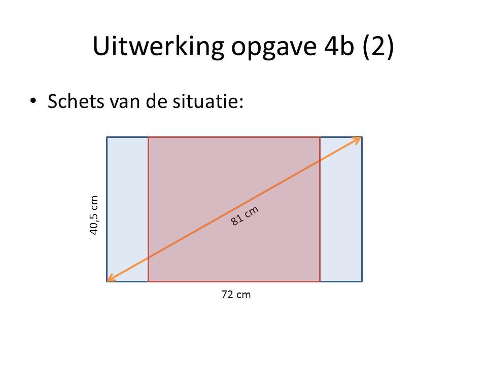 Uitwerking opgave 4b (2) Schets van de situatie: 40,5 cm 81 cm 72 cm