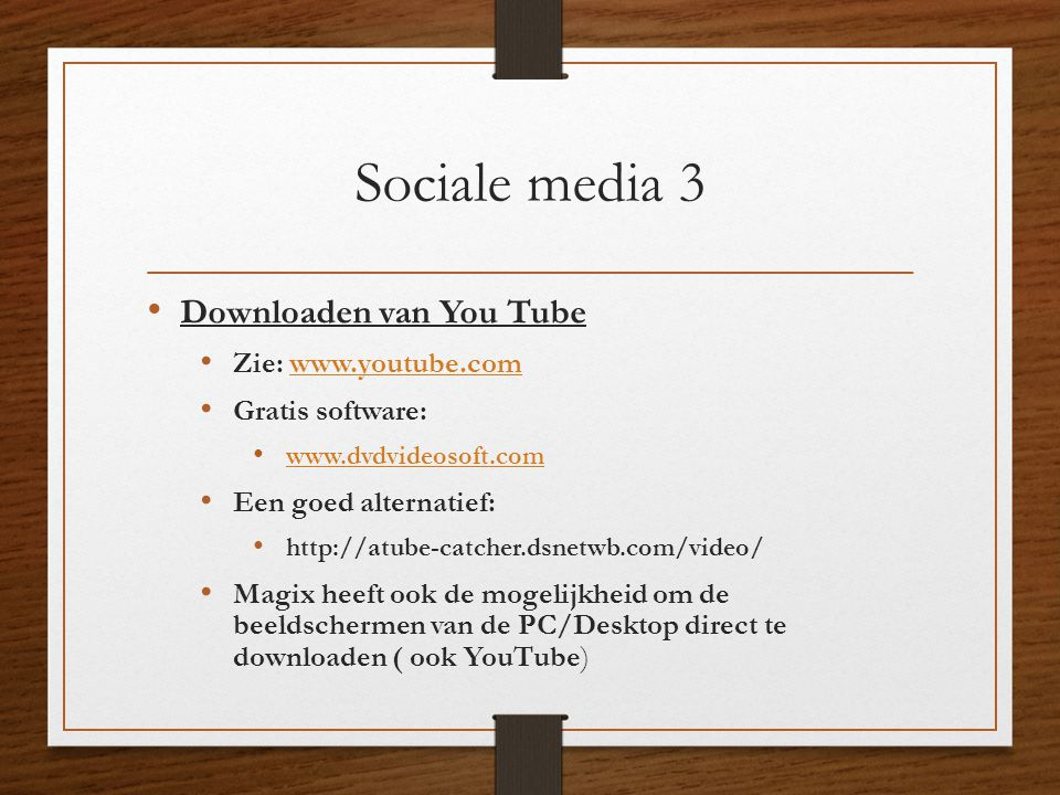Sociale media 3 Downloaden van You Tube Zie: www.youtube.com