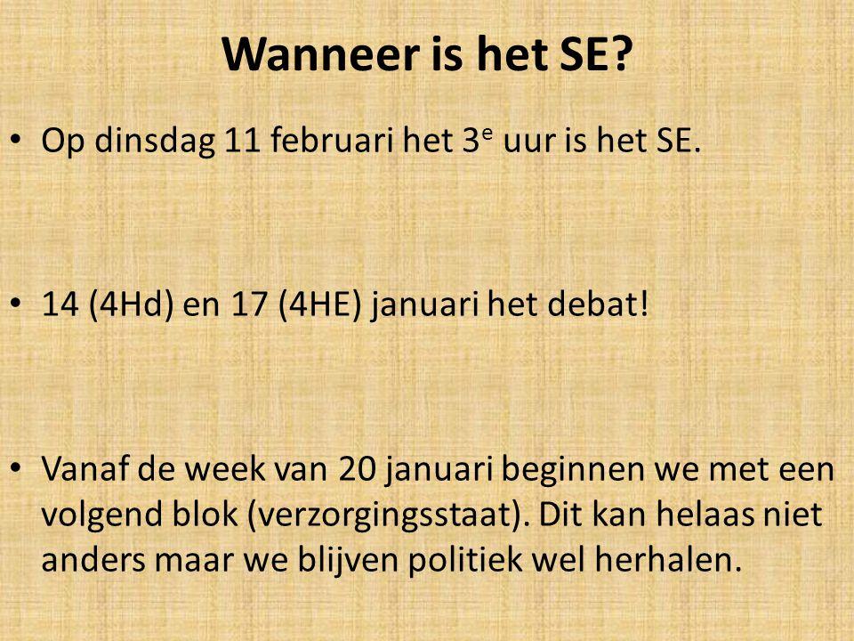 Wanneer is het SE Op dinsdag 11 februari het 3e uur is het SE.