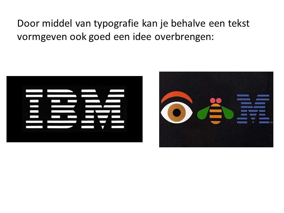 Door middel van typografie kan je behalve een tekst vormgeven ook goed een idee overbrengen: