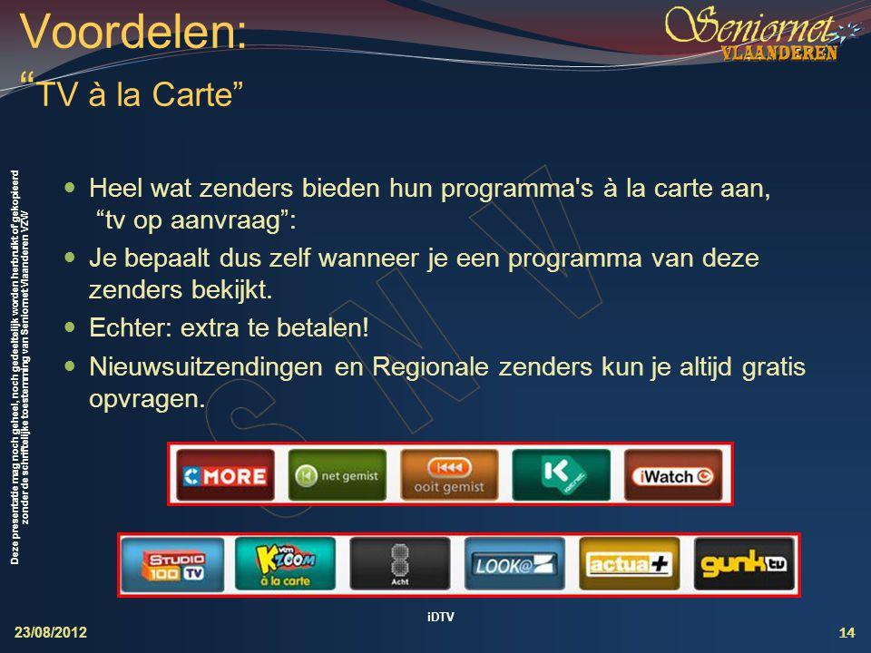 Voordelen: TV à la Carte